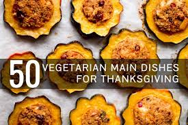 vegetarian thanksgiving recipes everyone will oh my veggies