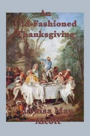 an fashioned thanksgiving louisa may alcott 9781617209123