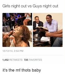 Girls Night Out Meme - girls night out vs guys night out 121214 254 pm 1452 retweets 725