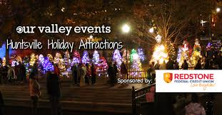 holiday lights safari 2017 november 17 huntsville holiday attractions 2017 our valley events