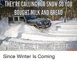 jeep snow meme they re calling r snow so you bought milk and bread jk nation