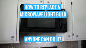 whirlpool microwave light bulb replacement how to change a microwave light bulb whirlpool anyone can do it