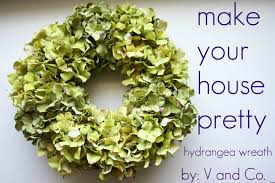 hydrangea wreath v and co v and co how to hydrangea wreath