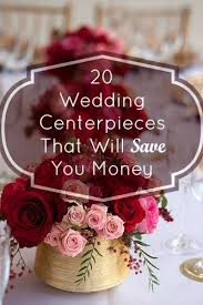 wedding centerpiece ideas 20 budget friendly wedding centerpieces