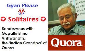 rendezvous with gopalkrishna vishwanath the u0027indian grandpa u0027 of quora