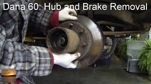 dana 60 axle hub and brake disc removal how to youtube