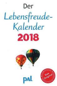 Kalender 2018 Hd Der Lebensfreude Kalender 2018 Kalender Lebensfreude