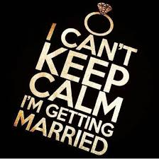 getting married quotes i can t keep calm i m getting married picture quotes wedding