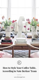 How To Set A Table With Nate Berkus Decorating Pinterest by How To Style Your Coffee Table According To Nate Berkus U0027 Team