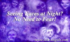 seeing flashes of light spiritual seeing faces at night no need to fear