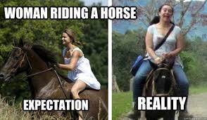 Horse Riding Meme - expectation reality woman riding a horse woman riding a horse