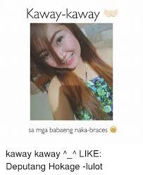 Braces Meme - kaway kaway sa mga babaeng naka braces kaway kaway like