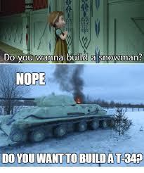 Do You Want To Build A Snowman Meme - do you wanna build a snowman nope do you want to buildat34 do