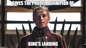 Memes Landing - king s landing imgflip