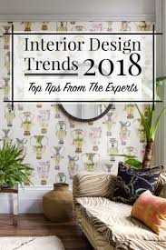 home interior trends interior design trends 2018 top tips from the experts the luxpad