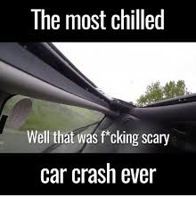 Car Wreck Meme - 25 best memes about scary car scary car memes