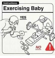Yes Baby Meme - instructions exercising baby yes no baby it s cold outside meme