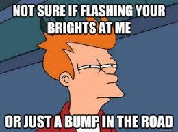Not Sure Fry Meme - fry meme is not sure of car lights behind him