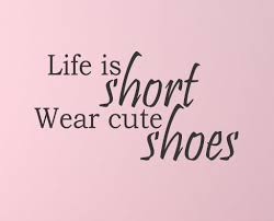 life is short wear cute shoes wall decal shoe wall custom wall