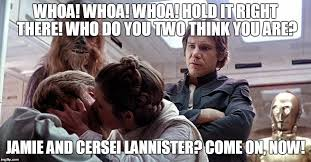 Leia Meme - image tagged in star wars luke leia twins lannister skywalker