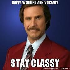 Wedding Anniversary Meme - wedding anniversary stay classy humour pinterest stay classy