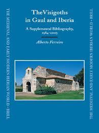 alberto ferreiro the visigoths in gaul and iberia a supplemental