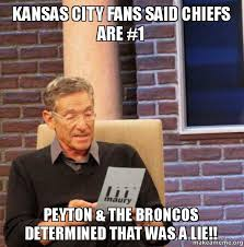 Chiefs Memes - kansas city fans said chiefs are 1 peyton the broncos determined