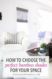 How To Choose Window Treatments How To Choose The Perfect Bamboo Shades For Your Space Just A