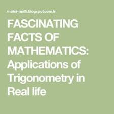 fascinating facts of mathematics applications of trigonometry in