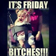 its friday bitches pictures photos and images for