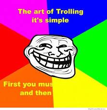 Trolling Memes - the art of trolling is simple weknowmemes