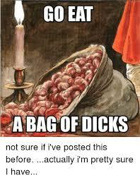 Eat A Dick Meme - 25 best memes about eat a bag of dicks eat a bag of dicks memes