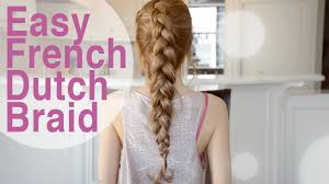 easy quick french dutch braid hairstyle fancy hair tutorial
