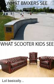 Bmx Meme - image result for scooter kid meme no scooter kids only bmx