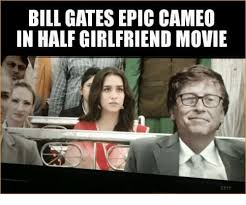 Bill Gates Memes - bill gates epic cameo in half girlfriend movie bill gates meme