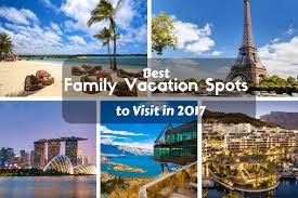 family vacation spots to visit in 2017