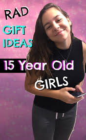 top gifts for 15 year old girls favorite top gifts