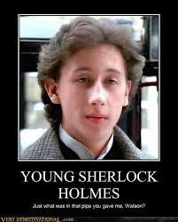 Sherlock Holmes Memes - young sherlock holmes very demotivational demotivational posters