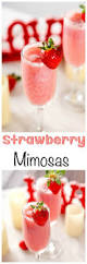 best 25 strawberry mimosa ideas on pinterest mimosas