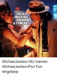 Mj Memes - try to touch me again i swear michaeljackson mj memes