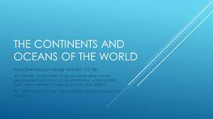 Map Of Continents And Oceans The Continents And Oceans Of The World Ppt Video Online Download