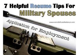 Resume For Military 7 Helpful Resume Tips For Military Spouses