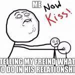 Now Kiss Meme Generator - now kiss meme generator imgflip
