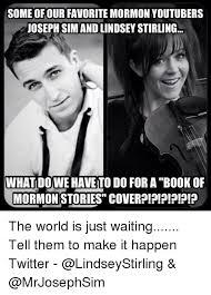 Book Of Mormon Meme - some ofourfavorite mormon youtubers joseph sim and lindsey stirling