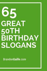 65 great 50th birthday slogans and sayings birthdays