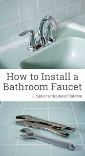 how to install plumbing how to install a bathroom faucet simple practical beautiful
