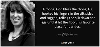 Hit The Floor Quotes - jill shalvis quote a thong god bless the thong he hooked his