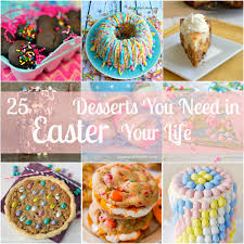easter desserts 25 easter desserts you need in your life meg s everyday indulgence