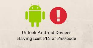 unlock android how to unlock android devices lost pin or passcode droidviews