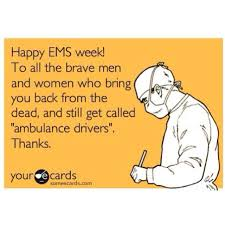happy ems week to all my emt and paramedic family racing the